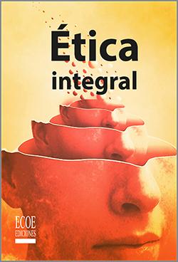 Ética integral - 1ra Edición