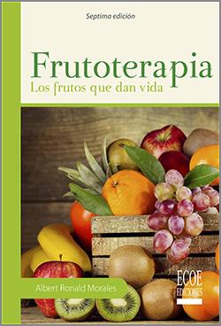 Frutoterapia: Los frutos que dan vida