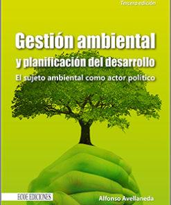 gestion ambiental y planificacion del desarrollo - 3ra Edición