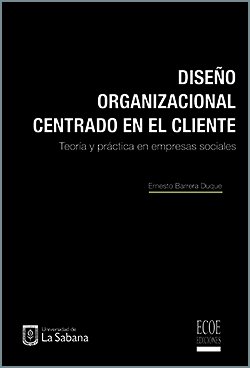 Diseño organizacional centrado en el cliente - 1ra edición