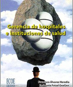 Gerencia de hospitales e instituciones de salud - 1ra Edición
