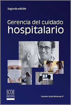 Gerencia del cuidado hospitalario - 2da edición