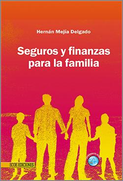 Seguros y finanzas para la familia -1ra Edición
