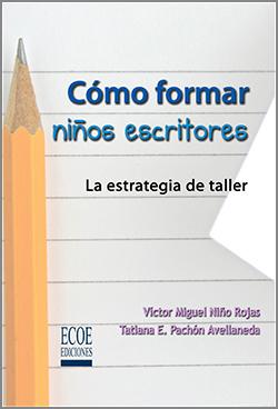 Cómo formar niños escritores - 1ra edición