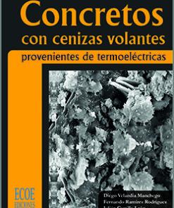 Concretos con ceniza volante - 1ra Edición