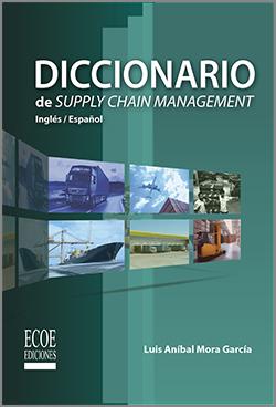 Diccionario de supply chain management - 1ra Edición