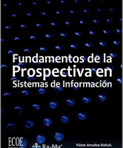 Fundamentos de la prospectiva en sistemas de información -1ra Edición