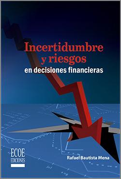Incertidumbre y riesgos en decisiones financieras - 1ra Edición