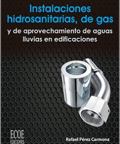 Instalaciones hidrosanitarias, gas y aprovechamiento de aguas lluvias de edificaciones - 7ma Edición