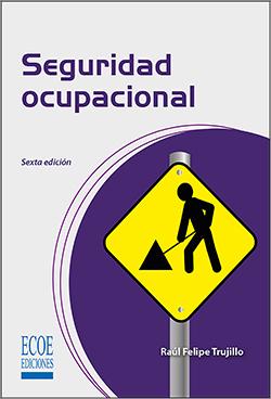 Seguridad ocupacional - 6ta Edición