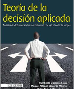 Teoría de la decisión aplicada - 1ra Edición