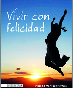 vivir con felicidad - 1ra Edición