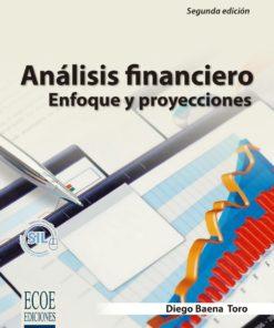 Análisis financiero. Enfoque y Proyecciones