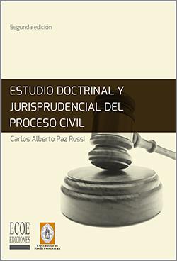 Estudio doctrinal y jurisprudencial del proceso civil - 2da Edición