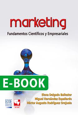 Marketing. Fundamentos científicos y empresariales