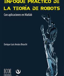 Enfoque práctico de la teoría de robots