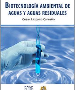 Biotecnología ambiental de aguas y aguas residuales - 2da Edición