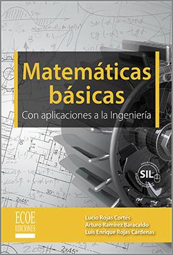 Matemáticas básicas con aplicaciones en la ingeniería - 1ra Edición