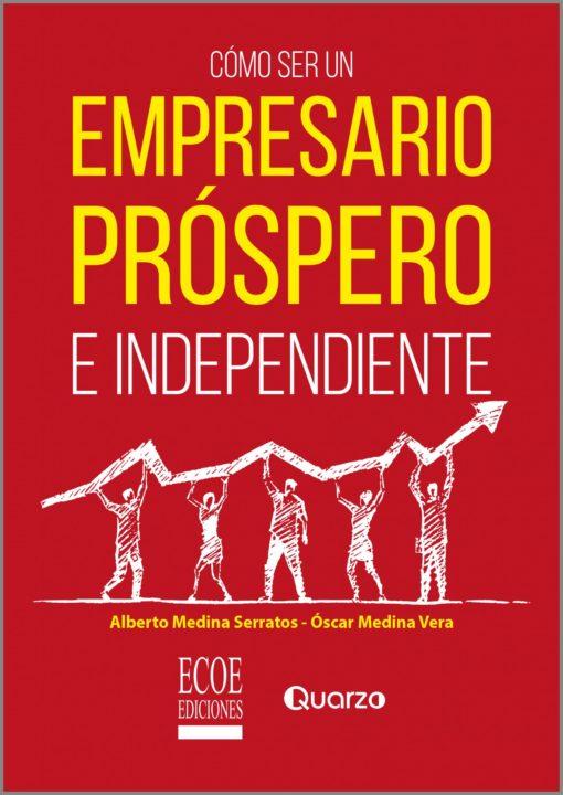 Como ser un empresario prospero e independiente