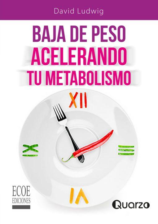 Baja de Peso Acelerando Tu Metabolismo