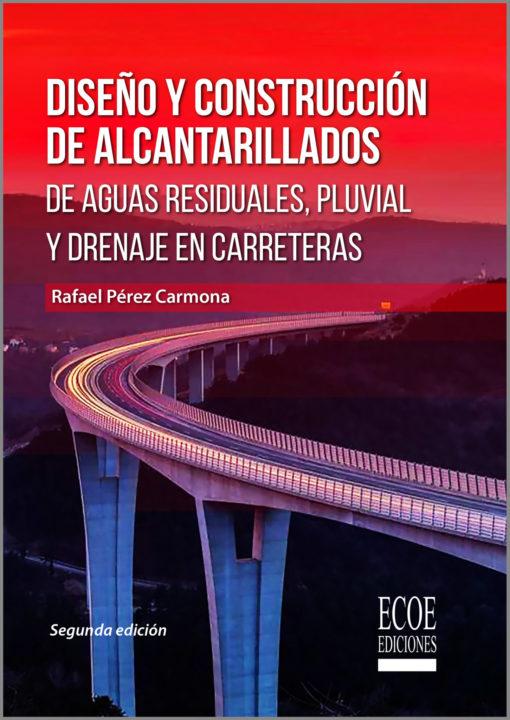 Diseño y construcción de alcantarillados de aguas residuales, pluvial y drenajes en carreteras