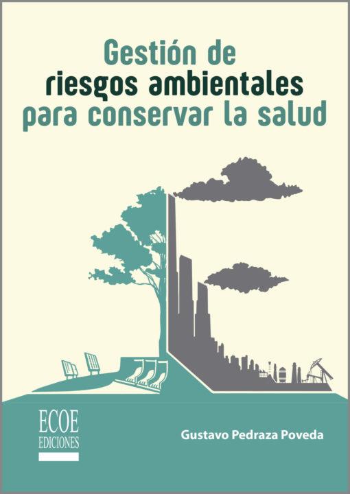 Gestión de riesgos ambientales para conservar la salud