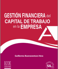 Gestión financiera del capital de trabajo en la empresa