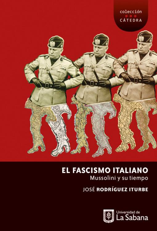 El fascismo italiano. Mussoline y su tiempo
