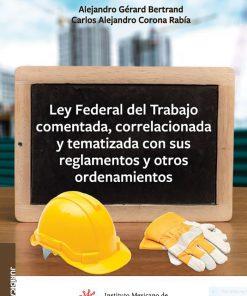 Ley-Federal-del-Trabajo-comentada-correlacionada