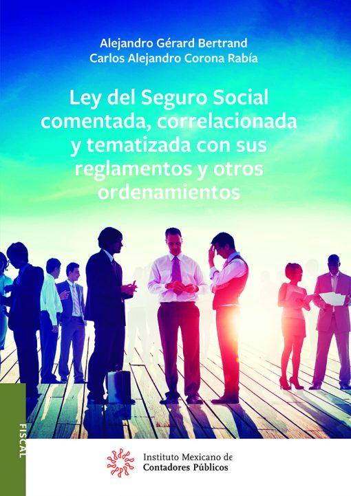 Ley-del-Seguro-Social-comentada,-correlacionada-y-tematizada-con-sus-reglamentos-y-otros-ordenamientos